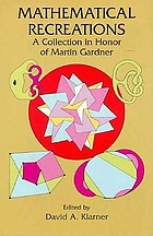Mathematical recreations : a collection in honor of Martin Gardner