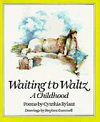 Waiting to waltz : a childhood