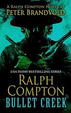 Ralph Compton : Bullet Creek : a Ralph Compton novel