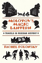 Molotov's magic lantern : travels in Russian history