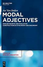 Modal adjectives : English deontic and evaluative constructions in synchrony and diachrony