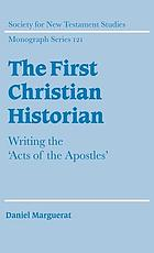 The first Christian historian : writing the