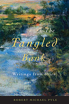 The tangled bank : writings from Orion