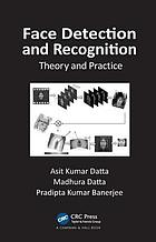 Face detection and recognition : theory and practice