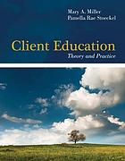 Client education : theory and practice