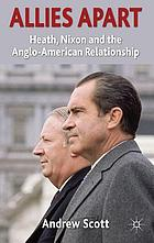 Allies apart : Heath, Nixon and the Anglo-American relationship