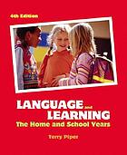 Language and learning : the home and school years