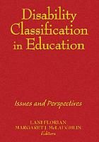 Disability Classification in Education : Issues and Perspectives.