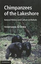 Chimpanzees of the Lakeshore: Natural History and Culture at Mahale cover image