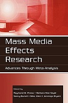 Mass media effects research : advances through meta-analysis