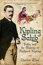 Kipling Sahib : India and the Making of Rudyard Kipling, 1865-1900.