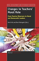 Changes in teachers' moral role : from passive observers to moral and democratic leaders