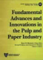 Fundamental advances and innovations in the pulp and paper industry