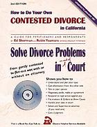 How to do your own contested divorce in California : a guide for petitioners and respondents