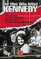 The men who killed Kennedy : the definitive account of American history's most controversial mystery