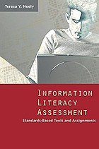 Information literacy assessment : standards-based tools and assignments