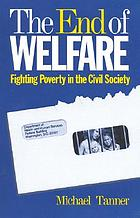 The end of welfare : fighting poverty in the civil society