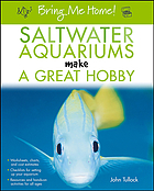 Bring me home! : saltwater aquariums make a great hobby