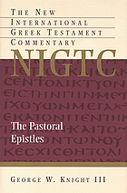 The Pastoral Epistles : a commentary on the Greek text
