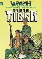 Largo Winch. 4 The hour of the tiger