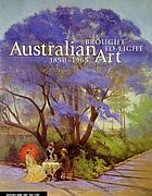 Brought to light : Australian art, 1850-1965 : from the Queensland Art Gallery collection