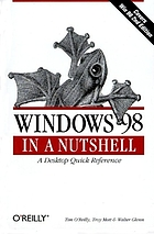 Windows 98 in a nutshell : a desktop quick reference