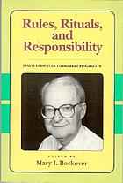 Rules, rituals, and responsibility : essays dedicated to Herbert Fingarette