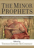 The minor prophets : an exegetical and expository commentary