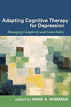 Adapting cognitive therapy for depression : managing complexity and comorbidity