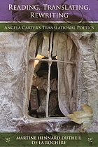 Reading, translating, rewriting : Angela Carter's translational poetics