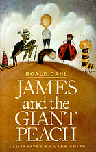 James and the giant peach : a children's story.