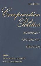 Comparative politics : rationality, culture, and structure