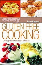Easy gluten-free cooking : living well without meat