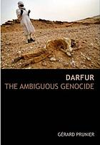 Darfur : the ambiguous genocide