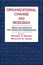 Organizational change and redesign : ideas and insights for improving performance