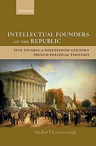 Intellectual founders of the republic : five studies in nineteenth-century French political thought.