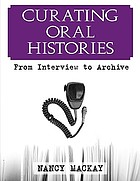 Curating oral histories : from interview to archive