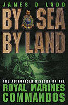By sea, by land : the Royal Marines, 1919-1997 : an authorised history
