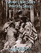 Weave little stars into my sleep : Native American lullabies