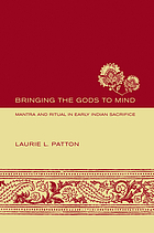 Bringing the gods to mind : mantra and ritual in early Indian sacrifice