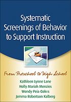 Systematic screenings of behavior to support instruction : from preschool to high school
