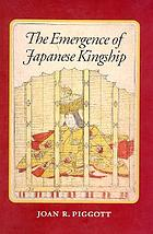 The emergence of Japanese kingship