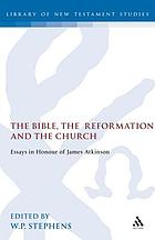The Bible, the Reformation and the church : essays in honour of James Atkinson