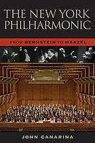 The New York Philharmonic : from Bernstein to Maazel