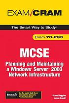 MCSE 70-293 : planning and maintaining a Windows Server 2003 network infrastructure