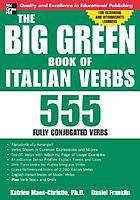 The big green book of Italian verbs : 555 fully conjugated verbs