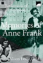 Memories of Anne Frank : reflections of a childhood friend