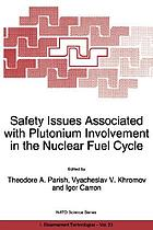 Safety issues associated with Plutonium involvement in the nuclear fuel cycle