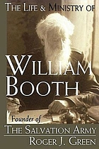 The life & ministry of William Booth : founder of the Salvation Army