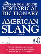 Random House historical dictionary of American slang. Volume 1, A-G